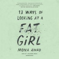 13 Ways of Looking at a Fat Girl - Mona Awad - audiobook