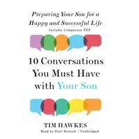 Ten Conversations You Must Have with Your Son - Tim Hawkes - audiobook