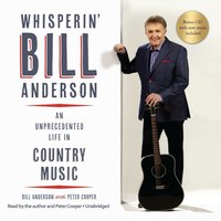 Whisperin' Bill Anderson - Bill Anderson - audiobook