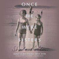 Once We Were Sisters - Sheila Kohler - audiobook