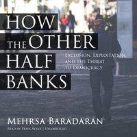 How the Other Half Banks - Mehrsa Baradaran - audiobook
