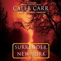 Surrender, New York - Caleb Carr - audiobook