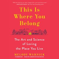 This Is Where You Belong - Melody Warnick - audiobook
