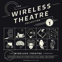 Wireless Theatre Collection, Vol. 1 - the Wireless Theatre Company - audiobook