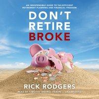 Don't Retire Broke - Rick Rodgers - audiobook