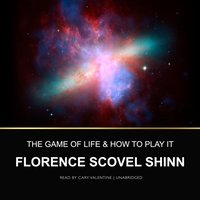 Game of Life and How to Play It - Florence Scovel Shinn - audiobook