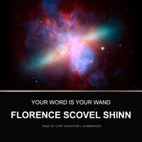 Your Word Is Your Wand - Florence Scovel Shinn - audiobook