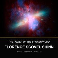 Power of the Spoken Word - Florence Scovel Shinn - audiobook