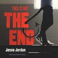 This Is Not the End - Jesse Jordan - audiobook
