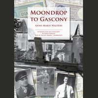 Moondrop to Gascony - Anne-Marie Walters - audiobook