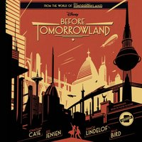 Before Tomorrowland - Disney Press - audiobook