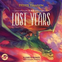 Pete's Dragon: The Lost Years - Elizabeth Rudnick - audiobook