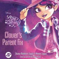 Clover's Parent Fix - Shana Muldoon Zappa - audiobook