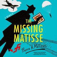 Missing Matisse - Pierre H. Matisse - audiobook
