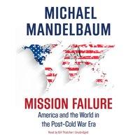 Mission Failure - Michael Mandelbaum - audiobook