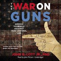 War on Guns - John R. Lott - audiobook