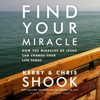Find Your Miracle - Kerry Shook - audiobook