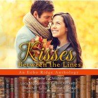 Kisses between the Lines - Rachelle J. Christensen - audiobook