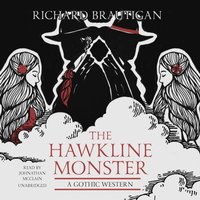 Hawkline Monster - Richard Brautigan - audiobook