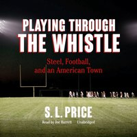 Playing through the Whistle - S. L. Price - audiobook