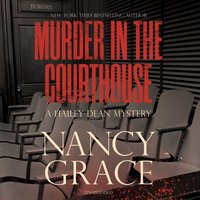 Murder in the Courthouse - Nancy Grace - audiobook