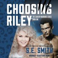 Choosing Riley - S.E. Smith - audiobook