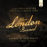 When London Burned - George Alfred Henty - audiobook