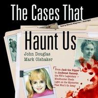 Cases That Haunt Us - John Douglas - audiobook