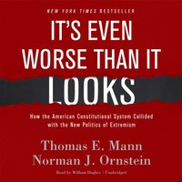 It's Even Worse Than It Looks - Thomas E. Mann - audiobook