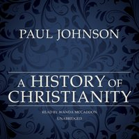 History of Christianity - Paul Johnson - audiobook