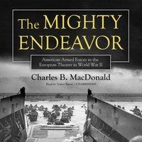 Mighty Endeavor - Charles B. MacDonald - audiobook