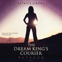 Dream King's Courier: Payback - Patrice Sikora - audiobook