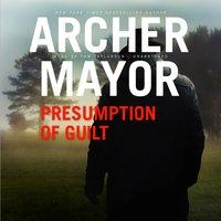 Presumption of Guilt - Archer Mayor - audiobook