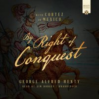 By Right of Conquest - George Alfred Henty - audiobook