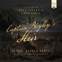 Captain Bayley's Heir - George Alfred Henty - audiobook