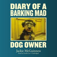 Diary of a Barking Mad Dog Owner - Jackie McGuinness - audiobook