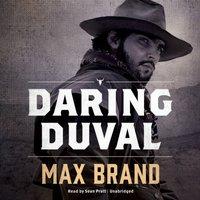 Daring Duval - Max Brand - audiobook