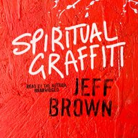 Spiritual Graffiti - Jeff Brown - audiobook