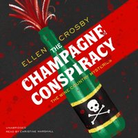 Champagne Conspiracy - Ellen Crosby - audiobook