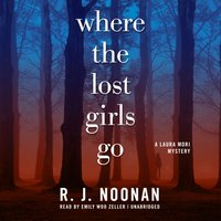 Where the Lost Girls Go - R. J. Noonan - audiobook