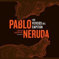 Los Versos del Capitan - Pablo Neruda - audiobook