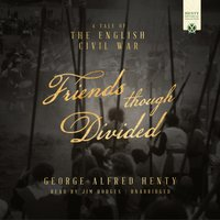 Friends Though Divided - George Alfred Henty - audiobook