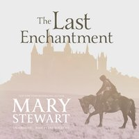 Last Enchantment - Mary Stewart - audiobook