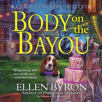 Body on the Bayou - Ellen Byron - audiobook