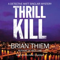 Thrill Kill - Brian Thiem - audiobook