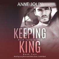 Keeping King - Anne Jolin - audiobook
