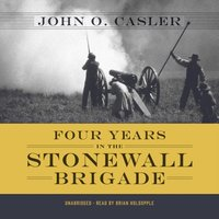 Four Years in the Stonewall Brigade - John O. Casler - audiobook