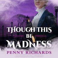 Though This Be Madness - Penny Richards - audiobook
