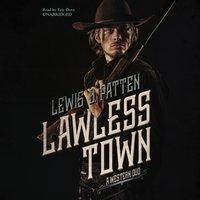 Lawless Town - Lewis B. Patten - audiobook