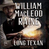 Long Texan - William MacLeod Raine - audiobook